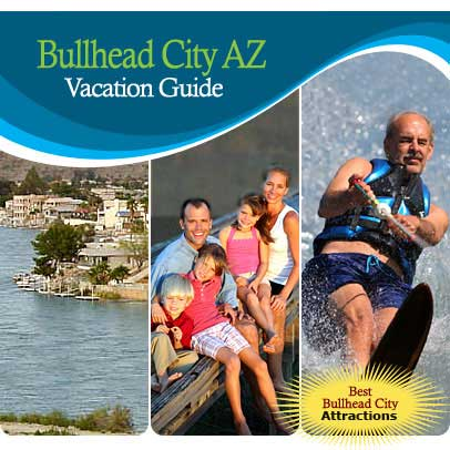 Vacation Guide For Bullhead City, AZ